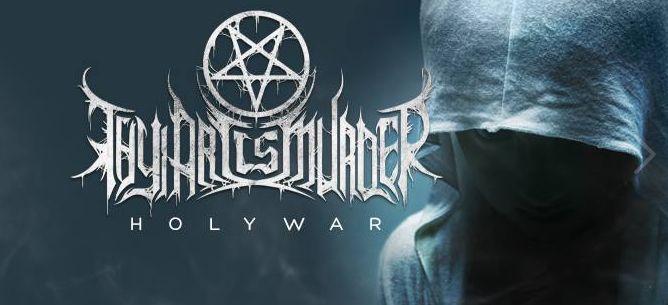 Thy Art Is Murder - Holy War